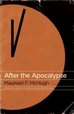 After the Apocalypse By McHugh, Maureen F.